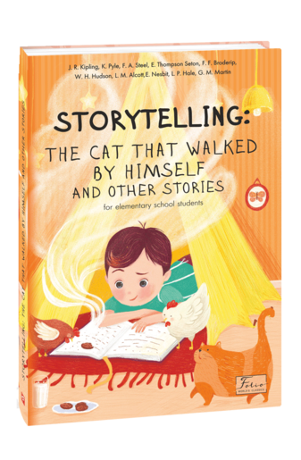 STORYTELLING: THE CAT THAT WALKED BY HIMSELF and other stories